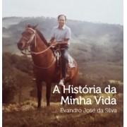 A HISTÓRIA DA MINHA VIDA por Evandro José da SIlva