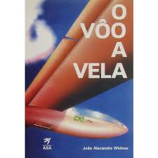 O Voo a Vela ? João Alexandre Widmer