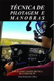 Técnica de Pilotagem e Manobras - Artur Kozlowski e Silva