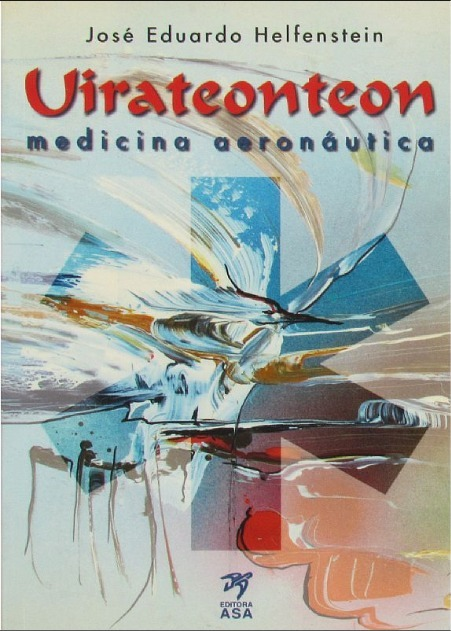 Uirateonteon - Medicina Aeronáutica - José Helfenstein