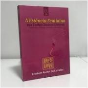 A Essência Feminina nos Textos Clássicos Chineses - Puberdade, fertilidade, gestação e menopausa