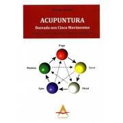 Acupuntura Baseada nos Cinco Movimentos - Técnica Japonesa de Shohaku Honma simplificado