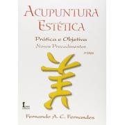 Acupuntura Estética - Prática e Objetiva - Novos Procedimentos 2a Edição