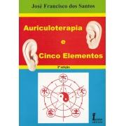 Auriculoterapia e Cinco Elementos - 3a Edição