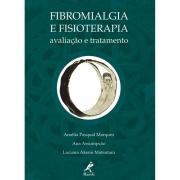 Fibromialgia e Fisioterapia: Avaliação e Tratamento 1a Edição