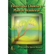 Fitoterapia Chinesa e Plantas Brasileiras - 4a Edição