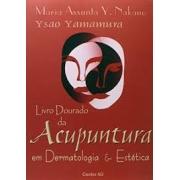 Livro Dourado da Acupunturaem Dermatologia e Estética