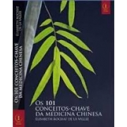 Os 101 Conceitos- Chave da Medicina Chinesa