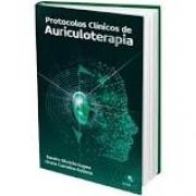 Protocolos Clínicos de Auriculoterapia - 2° edição
