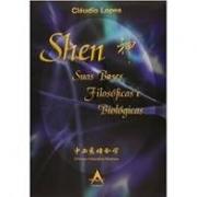 Shen - Suas Bases Filosóficas e Biológicas