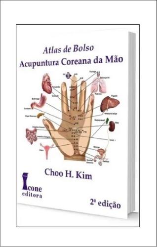 Atlas de Bolso - Acupuntura Coreana da Mão