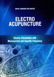 Electroacupuncture - Electric Stimulation with Microcurrent and Specific Frequency (Edição em inglês)