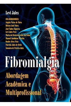 Fibromialgia: Abordagem Acadêmica  e Multiprofissional - 2a Edição