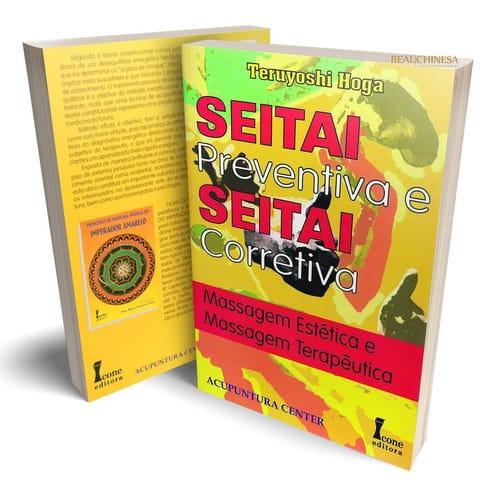 Seitai Preventiva e Seitai Corretiva - Massagem Estética e Massagem Terapêtica