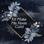 Kit Make Me Fever Gold