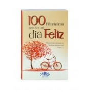 100 maneiras para ter um dia feliz