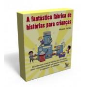 A Fantástica Fabrica de Histórias pra Crianças
