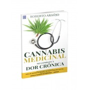 Cannabis Medicinal - No Combate à Dor Crônica