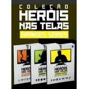 Coleção Heróis nas Telas - Grandes Séries - 3 Volumes