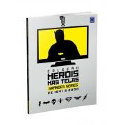 Coleção Heróis nas Telas - Grandes Séries de 1941 a 2000