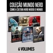 Coleção Mundo Nerd: Como a Cultura Nerd Mudou o Mundo - 6 Volumes