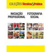 Coleções Técnica&Prática: Iniciação Profissiona e Fotografia Social