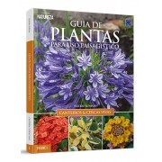 Guia de Plantas Para Uso Paisagístico: Canteiros & Cercas Vivas Vol. 01