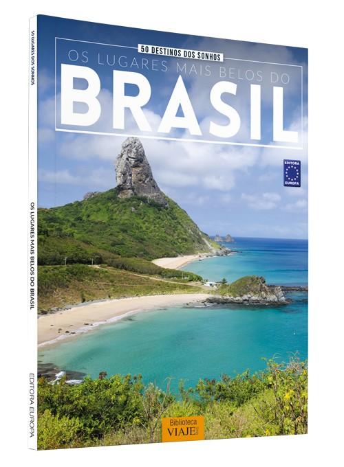 50 Destinos dos Sonhos: Os Lugares Mais Belos do Brasil