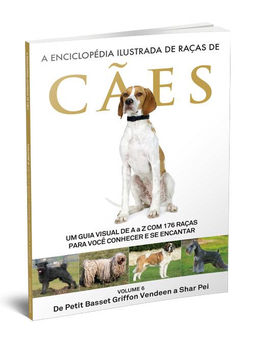 A Enciclopédia Ilustrada de Raças de Cães - Volume 6
