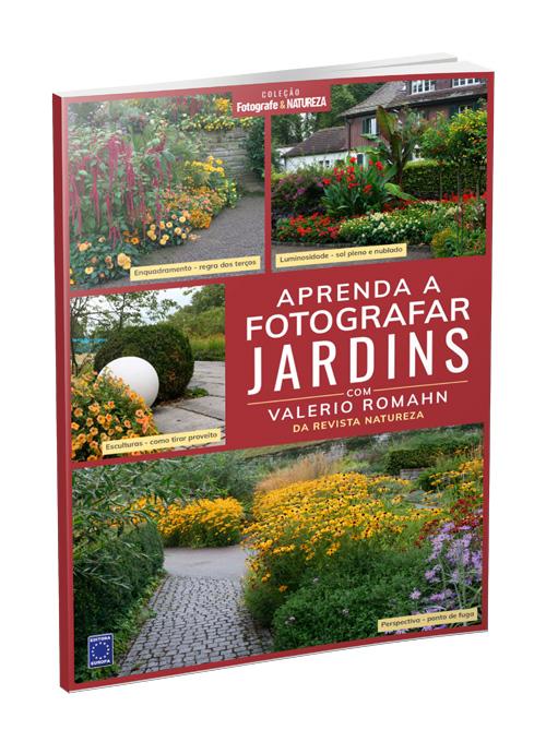 Coleção Fotografe & Natureza: Aprenda a Fotografar Jardins