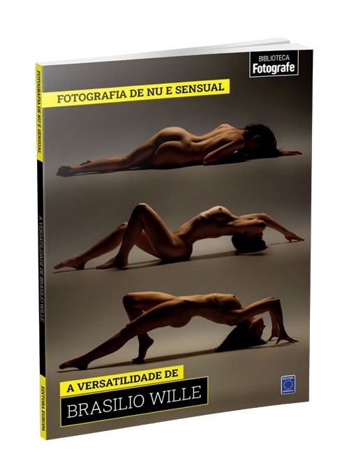 Coleção Fotografia de Nu e Sensual - A versatilidade de Brasilio Wille