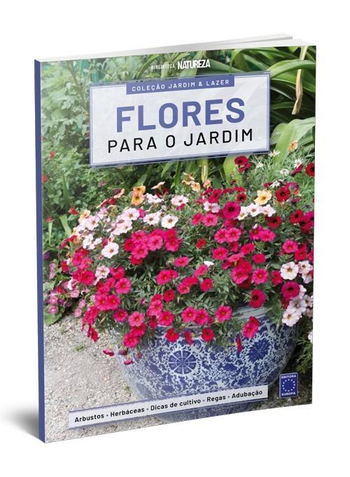 Coleção Jardim & Lazer: Flores para o Jardim