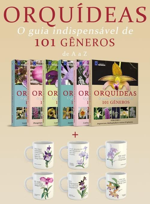 Coleção Orquídeas - O Guia Indispensável de 101 Gêneros de A a Z (6 Volumes) + 6 Canecas