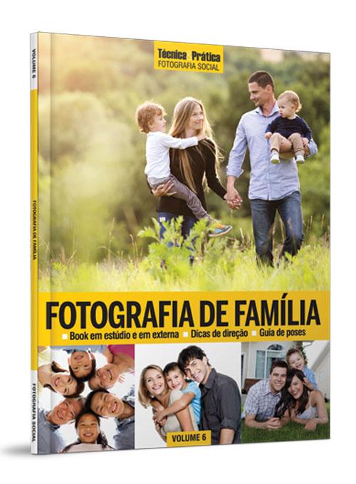Coleção Técnica&Prática Fotografia Social: Fotografia de Famílias