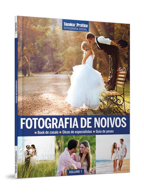 Coleção Técnica&Prática Fotografia Social Volume 01 : Fotografia de Noivos