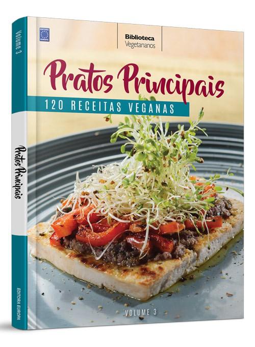 Coleção Vegetarianos Volume 3: Pratos Principais