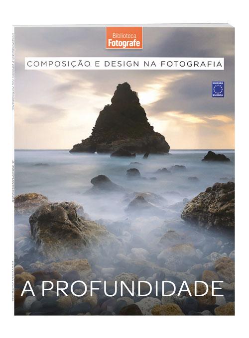 Composição e Design na Fotografia: A Profundidade