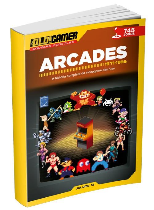 Dossiê OLD!Gamer Volume 13: Arcades 1971-1986