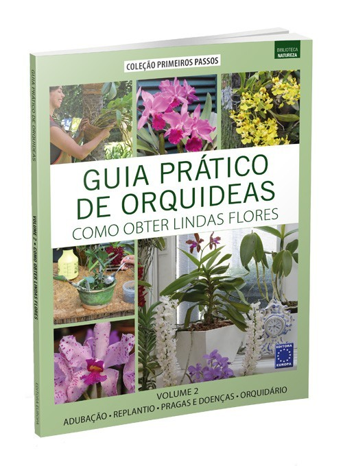 Guia Prático de Orquídeas: Como Obter Lindas Flores