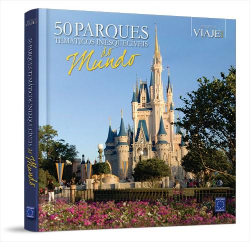 Livro - 50 Parques Temáticos Inesquecíveis do Mundo