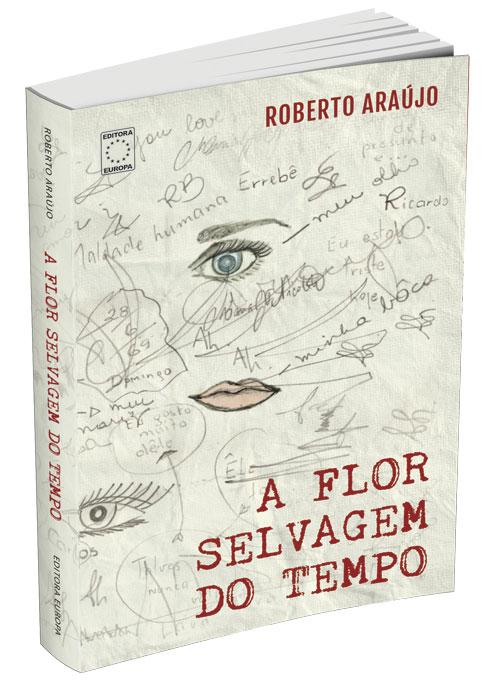 Livro - A Flor Selvagem do Tempo