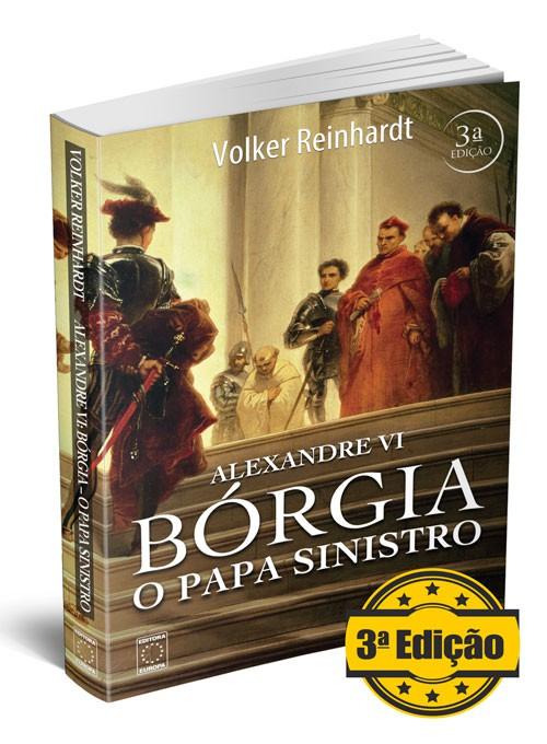 Livro - Alexandre VI: Bórgia - O Papa Sinistro