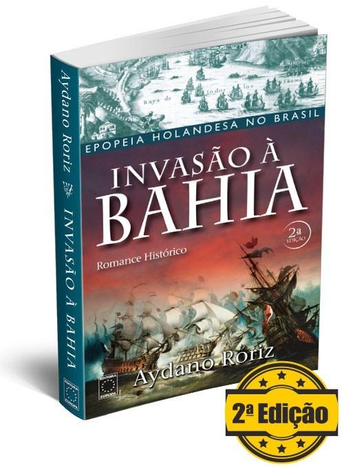 Livro - Invasão à Bahia (2ª Edição)
