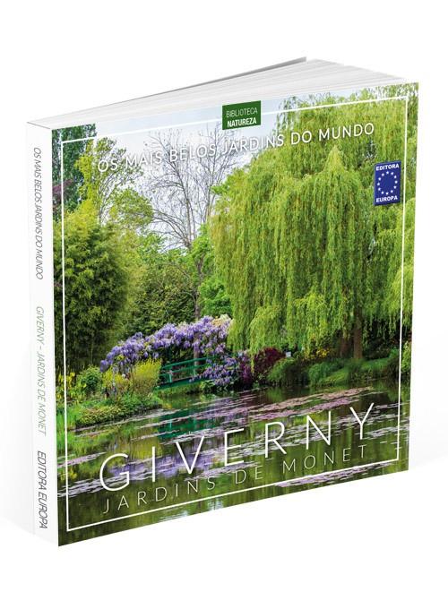 Os Mais Belos Jardins do Mundo: Giverny Jardins de Monet