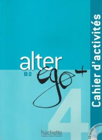 Alter Ego Plus 4 (B2) - Cahier D'Activites + Cd Audio