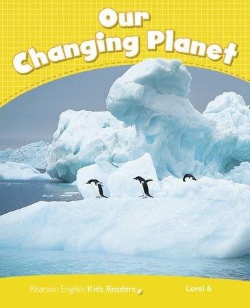 Our Changing Planet - Coleção: Pearson English Kids Readers  - Mundo Livraria