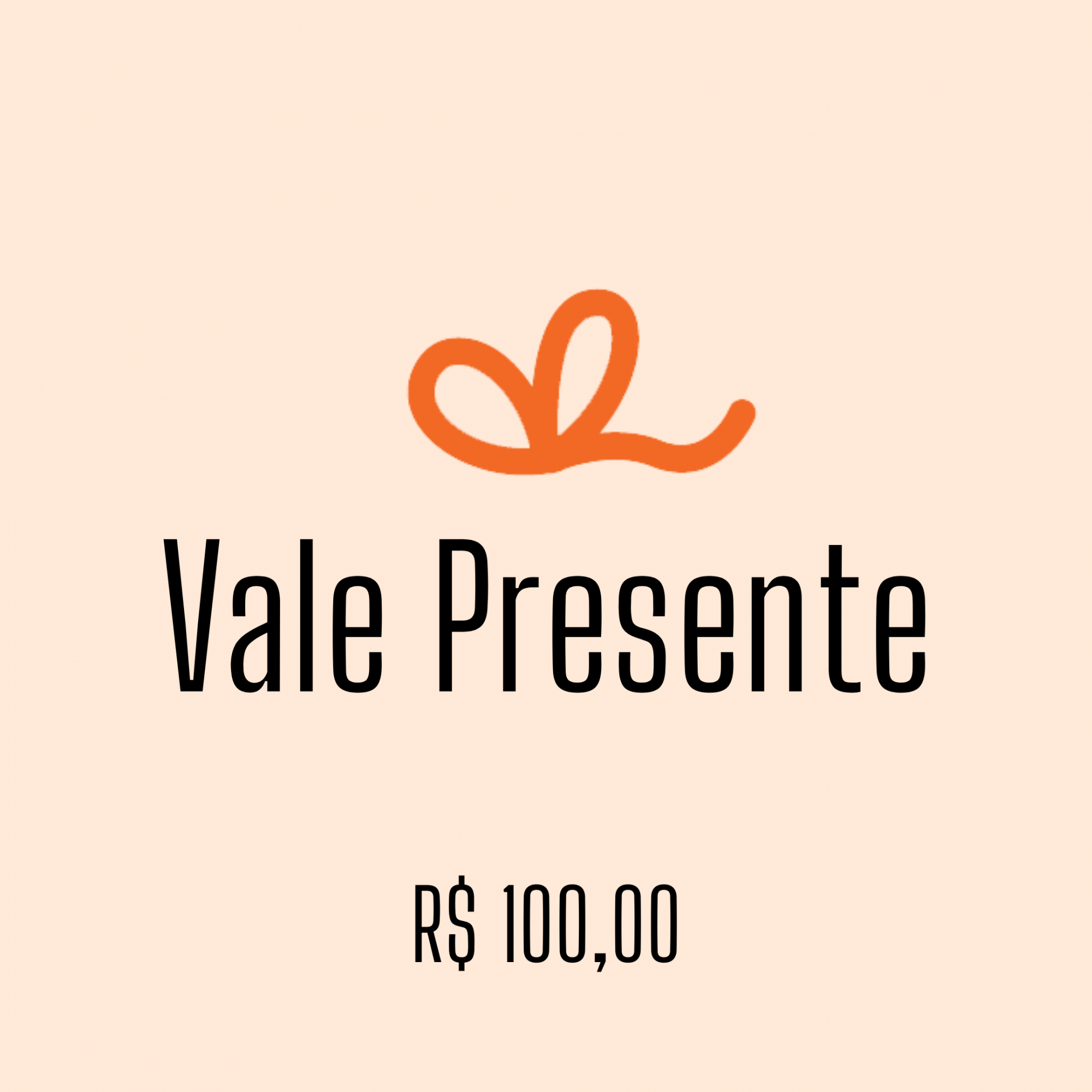 VALE PRESENTE DE R$ 100