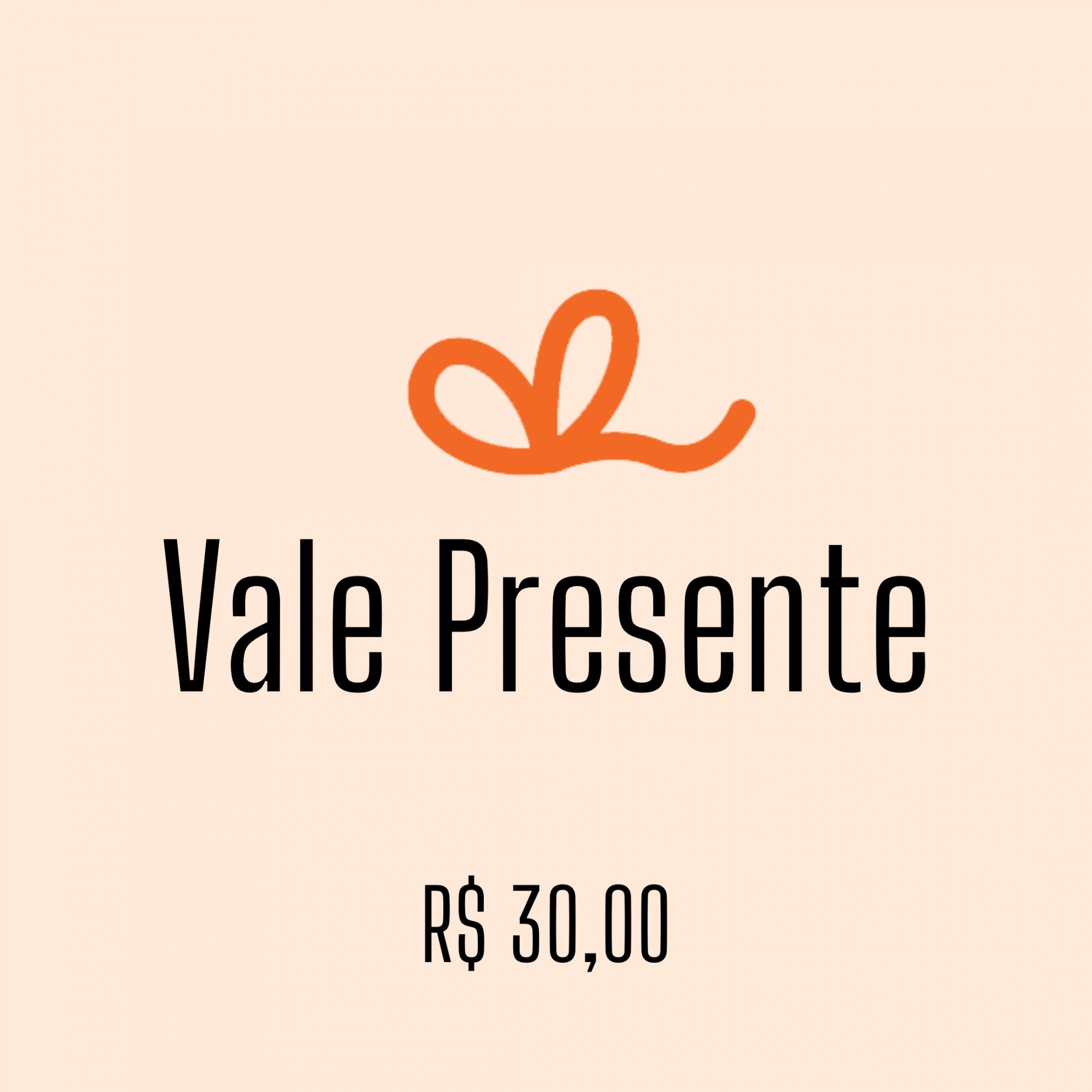 VALE PRESENTE DE R$ 30
