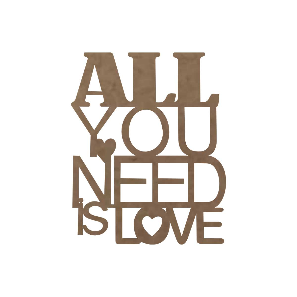 Frase em MDF - Aplique - All need is love