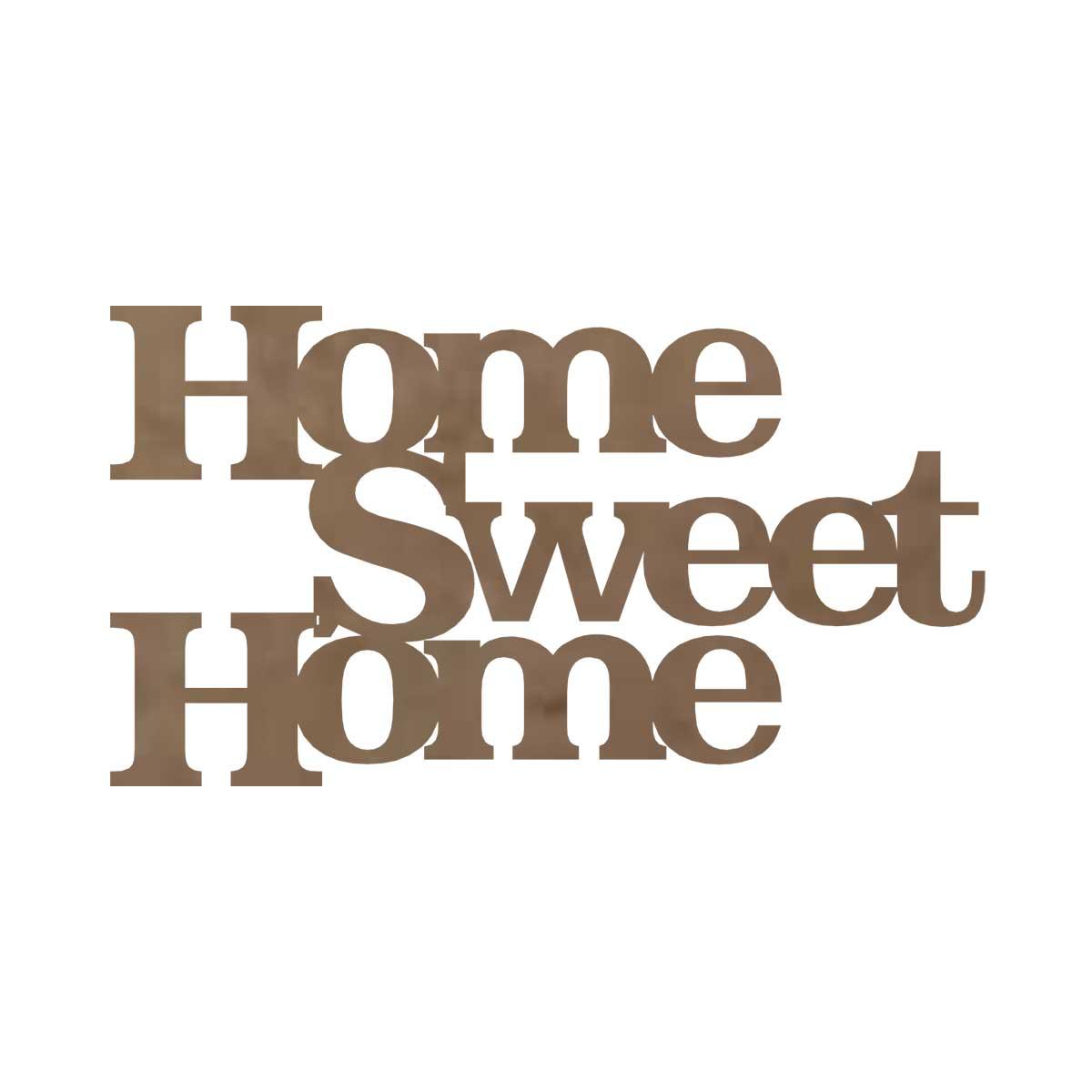 Frase em MDF - Aplique - Home Sweet Home